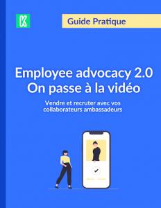 Le guide de l'employee advocacy par Kannelle