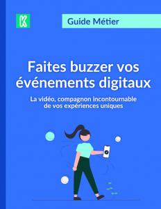Le guide pour faire buzzer vos évènements digitaux par Kannelle