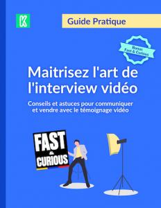 Le guide de l'interview vidéo - Kannelle