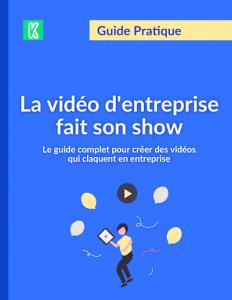 Le guide de la vidéo d'entreprise par Kannelle